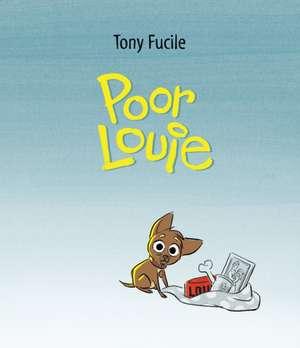 Fucile, T: Poor Louie de Tony Fucile