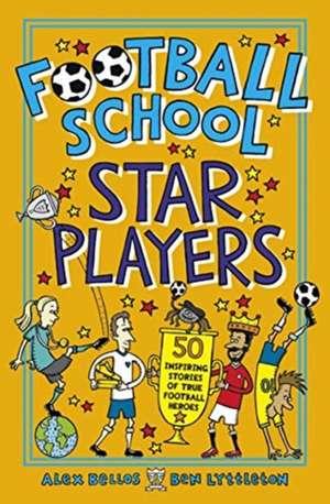 Bellos, A: Football School Star Players de Alex Bellos