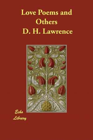 Love Poems and Others de D. H. Lawrence