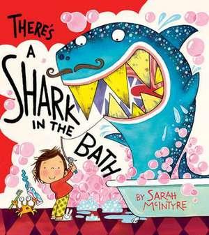 There's a Shark in the Bath de Sarah Mcintyre