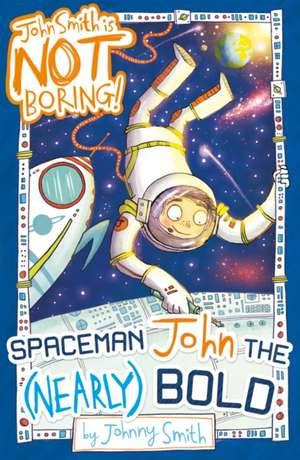 Spaceman John the (Nearly) Bold