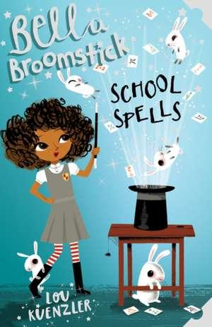 Bella Broomstick 02: School Spells