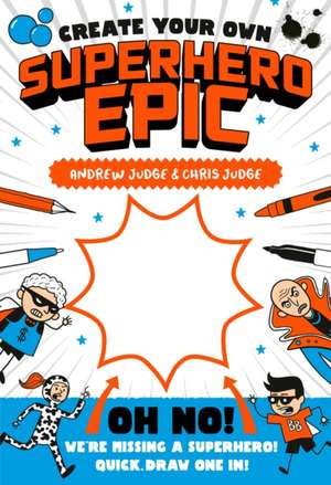 Create Your Own Superhero Saga de Chris Judge