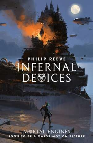 Mortal Engines 3. Infernal Devices de Philip Reeve