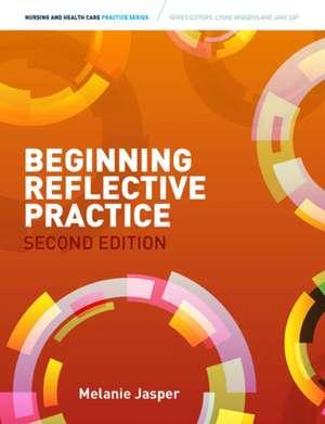 Beginning Reflective Practice. Melanie Jasper