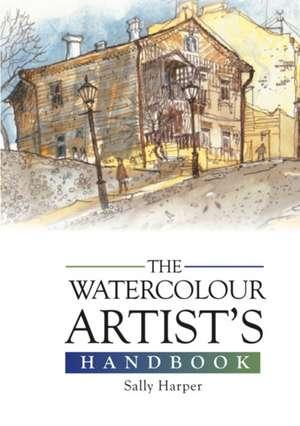 The Watercolour Artist's Handbook