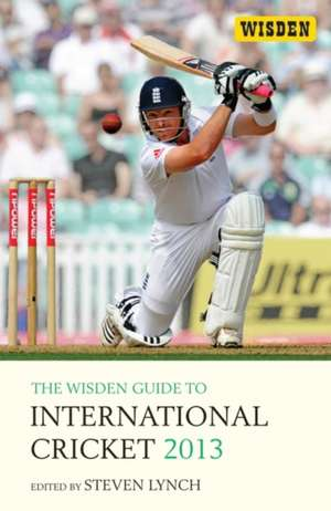 The Wisden Guide to International Cricket 2013 de Steven Lynch