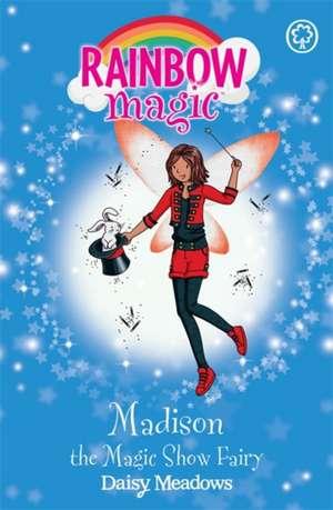 Rainbow Magic: Madison the Magic Show Fairy de Daisy Meadows