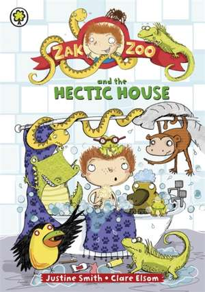 Zak Zoo and the Hectic House de Justine Smith
