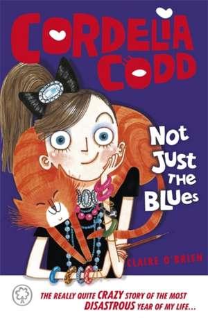 Not Just the Blues de Claire O'Brien