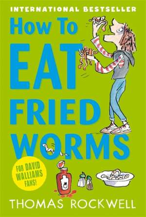 How To Eat Fried Worms de Thomas Rockwell
