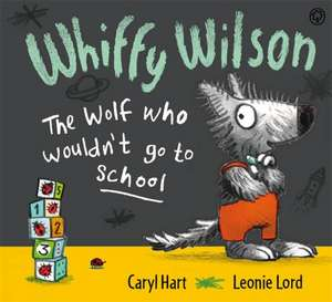 Whiffy Wilson: The Wolf who wouldn't go to school
