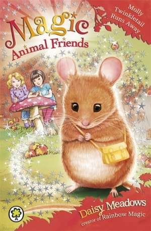 Magic Animal Friends: Molly Twinkletail Runs Away de Daisy Meadows