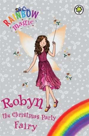 Rainbow Magic: Robyn the Christmas Party Fairy de Daisy Meadows