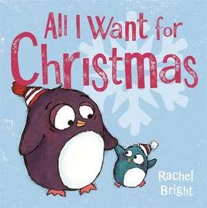 All I Want For Christmas de Rachel Bright