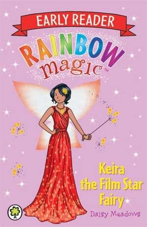 Rainbow Magic Early Reader: Keira the Film Star Fairy de Daisy Meadows
