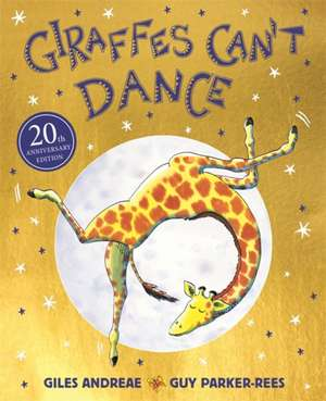 Andreae, G: Giraffes Can't Dance 20th Anniversary Edition de Giles Andreae