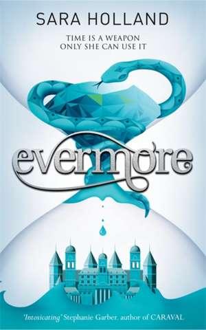 Everless: Evermore de Sara Holland