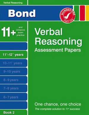 Bayliss, J: Bond Verbal Reasoning Assessment Papers 11+-12+