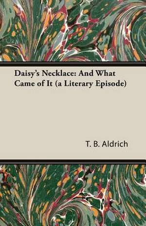 Daisy's Necklace de T. B. Aldrich