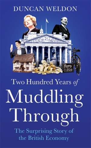 Two Hundred Years of Muddling Through de Duncan Weldon