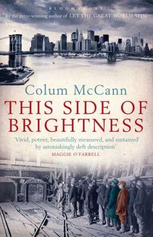 This Side of Brightness de Colum McCann