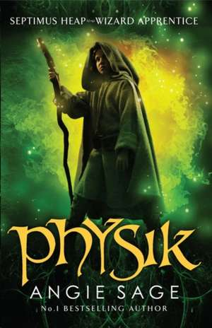 Physik: Septimus Heap Book 3 (Rejacketed) de Angie Sage
