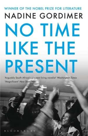 No Time Like the Present de Nadine Gordimer