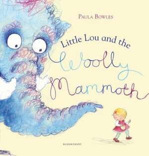 Bowles, P: Little Lou and the Woolly Mammoth de Paula Bowles