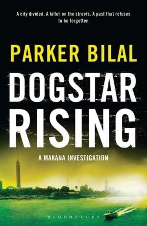 Dogstar Rising: A Makana Investigation de Parker Bilal