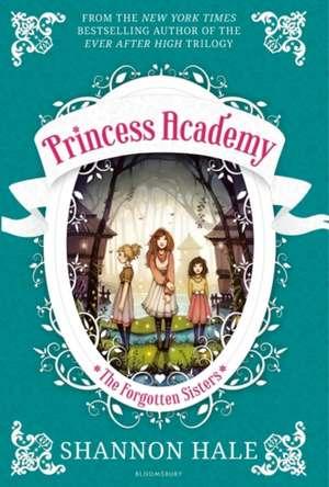 Princess Academy: The Forgotten Sisters de Shannon Hale