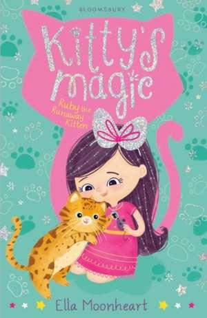 Kitty's Magic 3: Ruby the Runaway Kitten de Ella Moonheart