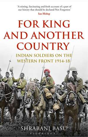 For King and Another Country: Indian Soldiers on the Western Front, 1914-18 de Shrabani Basu