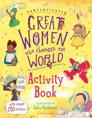 Fantastically Great Women Who Changed the World Activity Book de Kate Pankhurst