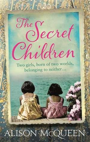 McQueen, A: The Secret Children de Alison McQueen