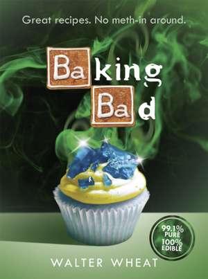Wheat, W: Baking Bad de Walter Wheat