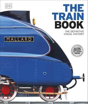 The Train Book: The Definitive Visual History de DK
