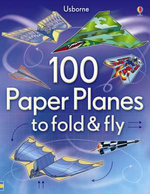 100 Paper Planes to Fold and Fly imagine