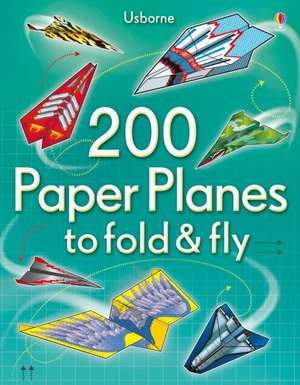 200 Paper Planes to Fold and Fly imagine