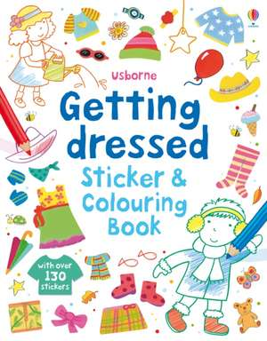 Getting Dressed Sticker and Colouring Book imagine
