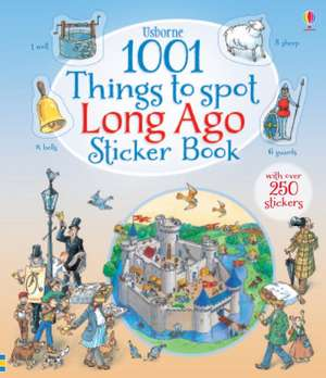 1001 Things to Spot Long Ago Sticker Book