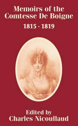Memoirs of the Comtesse de Boigne 1815 - 1819 de M. Charles Nicoullaud