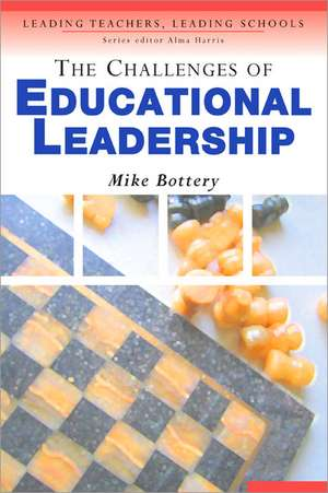 The Challenges of Educational Leadership de Michael Bottery