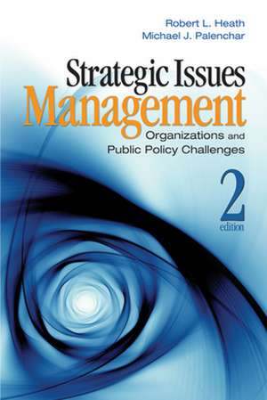 Strategic Issues Management: Organizations and Public Policy Challenges de Robert L. Heath
