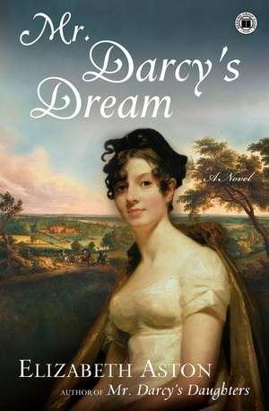 Mr. Darcys Dream de Elizabeth Aston