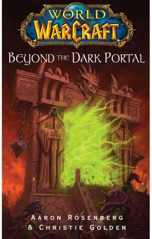 Beyond the Dark Portal de Aaron Rosenberg