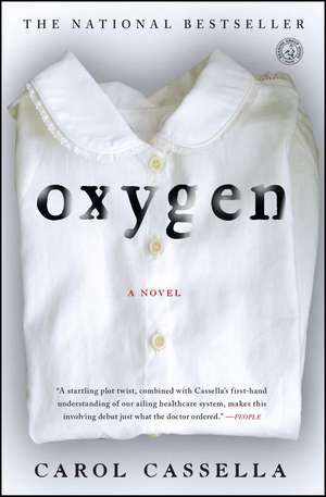 Oxygen: A Novel de Carol Cassella