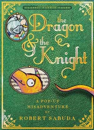 The Dragon & the Knight:  A Pop-Up Misadventure de Robert Sabuda