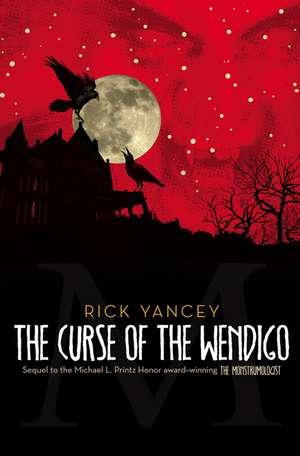 The Curse of the Wendigo de Rick Yancey