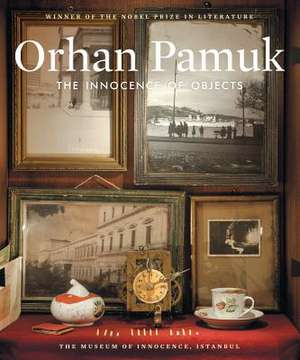 The Innocence of Objects de Orhan Pamuk